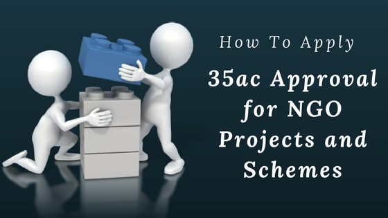 35ac Approval for NGO Projects and Schemes